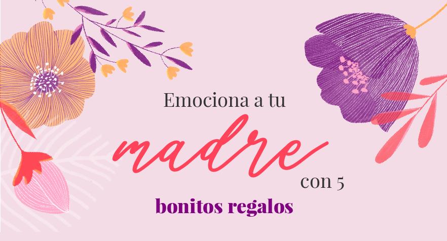 En busca de los regalos para el día de la madre perfectos