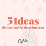 5 detalles para la decoración de primavera